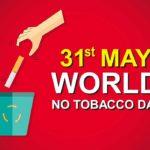 World No Tobacco Day-31st May