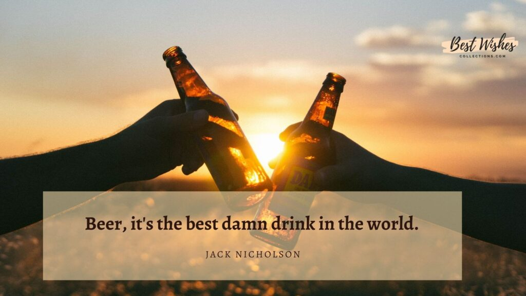 International Beer Day Quotes by Jack Nicholson